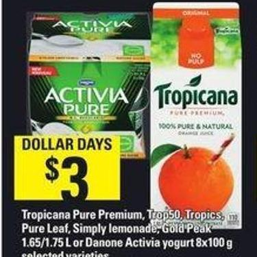 Tropicana Pure Premium - Trop50 - Tropics - Pure Leaf - Simply Lemonade - Gold Peak 1.65/1.75 L Or Danone Activia Yogurt 8x100 G