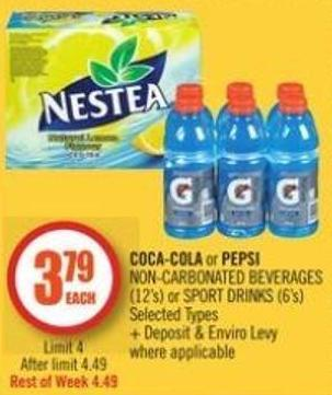 Coca-cola or Pepsi Non-carbonated Beverages (12's) or Sport Drinks (6's)