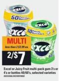 Excel Or Juicy Fruit Multi-pack GUM - 3's Or 4's Or Bottles - 40/60's