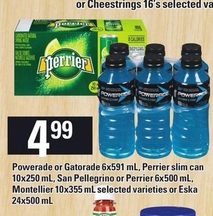Powerade Or Gatorade 6x591 Ml - Perrier Slim Can 10x250 Ml - San Pellegrino Or Perrier 6x500 Ml - Montellier 10x355 Ml Selected Varieties Or ESKA 24x500 Ml