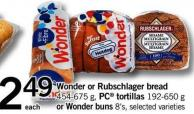 Wonder Or Rubschlager Bread 454-675 - G - PC Tortillas - 192-650 G Or Wonder Buns - 8's