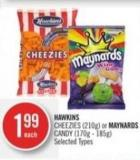 Hawkins Cheezies (210g) or Maynards Candy (170g - 185g)