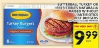 Butterball Turkey Or Irresistibles Naturalia Raised Without Antibiotics Beef Burgers