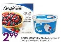 Compliments Pie Shells Deep Dish 9in 340 g or Whipped Topping 1 L