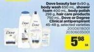 Dove Beauty Bar - 8x90 G - Body Wash - 650 Ml - Shower Foam - 400 Ml - Body Polish - 298 G - Hair Care Products - 750 Ml - Dove Or Degree Clinical Antiperspirant - 45-48 G