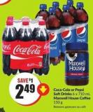 Coca-cola or Pepsi Softdrinks 6 X 710 mL Maxwell House Coffee 150 g