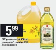 PC Grapeseed Oil 750 mL Or No Name Canola Oil 3 L