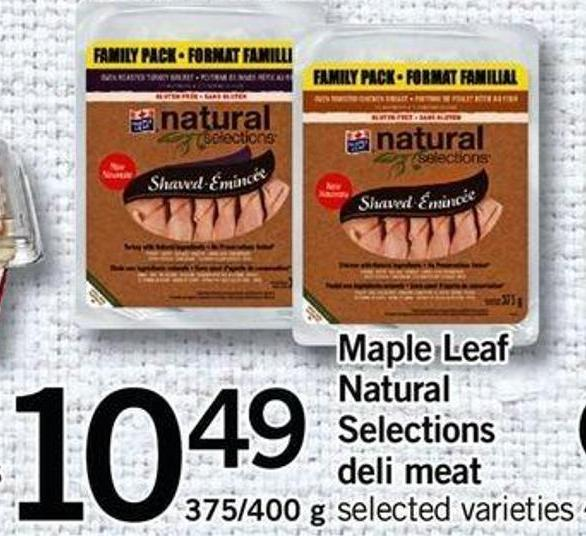 Maple Leaf Natural Selections Deli Meat - 375/400 G