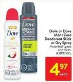 Dove or Dove Men+care Deodorant Stick or Dry Spray