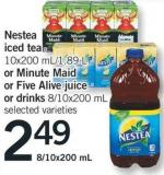 Nestea Iced Tea - 10x200 Ml/1.89 L Or Minute Maid Or Five Alive Juice Or Drinks - 8/10x200 Ml