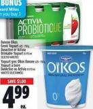 Danone Oïkos Greek Yogourt 625 - 750 Gdan Active Or Activia Drinkable Yogourt 8 X 93 ml