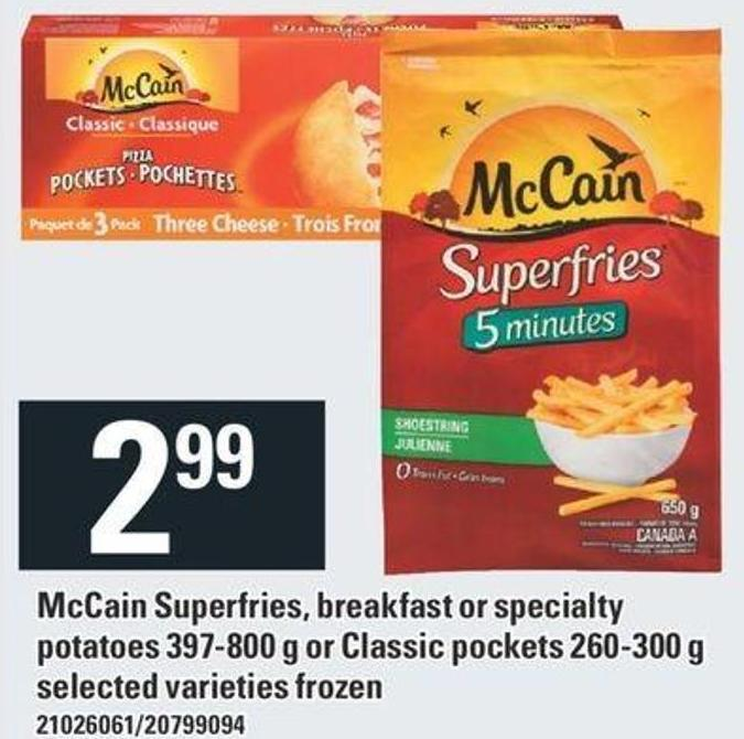 Mccain Superfries - Breakfast Or Specialty Potatoes 397-800 g Or Classic Pockets 260-300 g