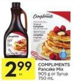 Compliments Pancake Mix 905 g or Syrup 750 mL
