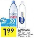 Evian Water 750 Ml-1 L or Glacéau Water 700 mL or 1 L - 20 Air Miles Bonus Miles