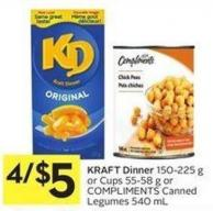 Kraft Dinner 150-225 g or Cups 55-58 g or Compliments Canned Legumes 540 mL