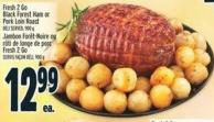 Fresh 2 Go Black Forest Ham Or Pork Loin Roast