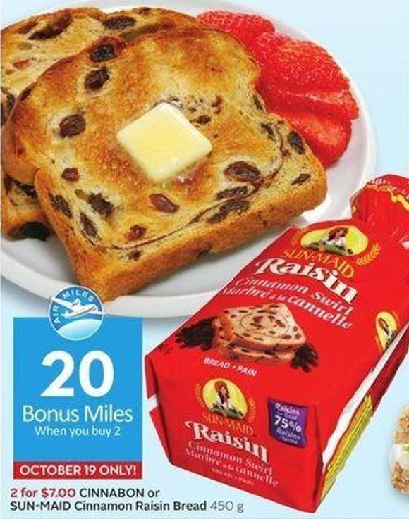 Cinnabon or Sun-maid Cinnamon Raisin Bread 450 g - 20 Air Miles Bonus Miles