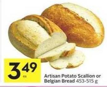 Artisan Potato Scallion or Belgian Bread