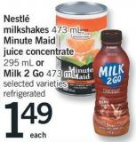 Nestlé Milkshakes - 473 Ml - Minute Maid Juice Concentrate - 295 Ml Or Milk 2 Go - 473 Ml