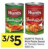 Hunt's Thick & Rich Pasta Sauce or Tomato Sauce 680 mL