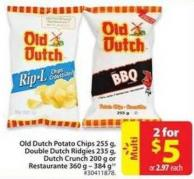 Old Dutch Potato Chips Double Dutch Ridgies 235 g - Dutch Crunch 200 g or Restaurante 360 g - 384 g