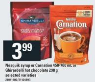 Nesquik Syrup Or Carnation 450-700 mL Or Ghirardelli Hot Chocolate 298 g