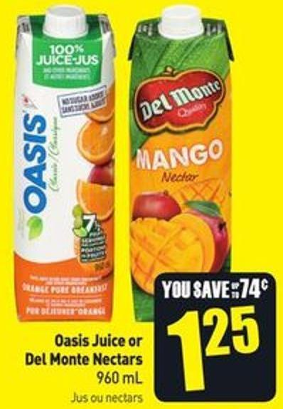 Oasis Juice or Del Monte Nectars 960 mL Jus ou Nectars