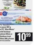 PC Mussels In Sauce - 907 G Or PC Blue Menu Wild Sockeye Salmon Fillets Or Rainbow Trout Fillets - 280 G