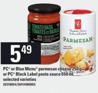 PC Or Blue Menu Parmesan Cheese 250 g Or PC Black Label Pasta Sauce 650 Ml