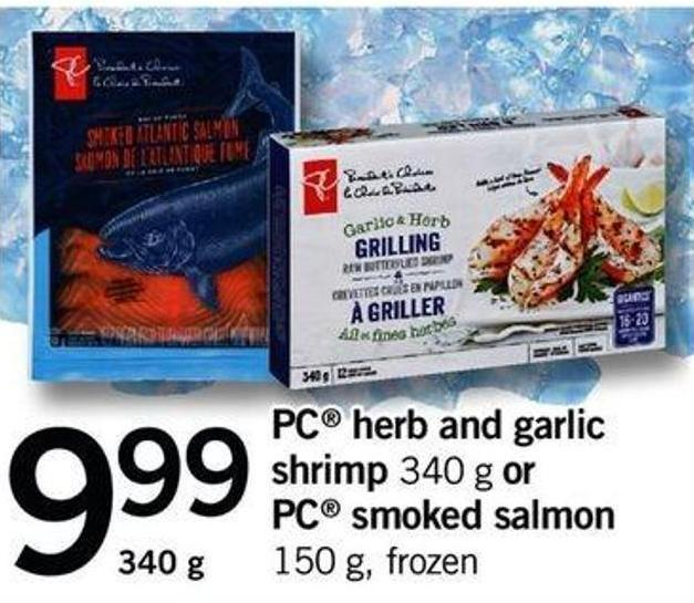 PC Herb And Garlic Shrimp - 340 G Or PC Smoked Salmon - 150 G