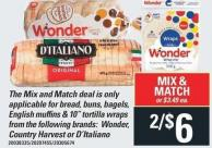 The Mix And Match Deal Is Only Applicable For Bread - Buns - Bagels - English Muffins & 10in Tortilla Wraps From The Following Brands: Wonder - Country Harvest Or D'italiano