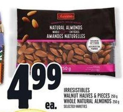 Irresistibles Walnut Halves & Pieces 250 g Whole Natural Almonds 250 g
