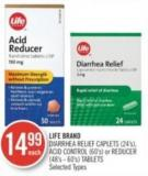 Life Brand Diarrhea Relief Caplets (24's) - Acid Control (60's) or Reducer (48's - 60's) Tablets