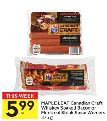Maple Leaf Canadian Craft Whiskey Soaked Bacon or Montreal Steak Spice Wieners