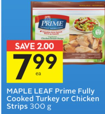 Maple Leaf Prime Fully Cooked Turkey or Chicken Strips