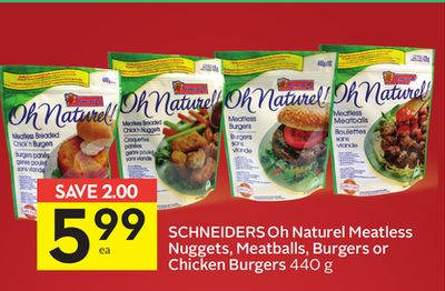 Schneiders Oh Naturel Meatless Nuggets - Meatballs - Burgers or Chicken Burgers