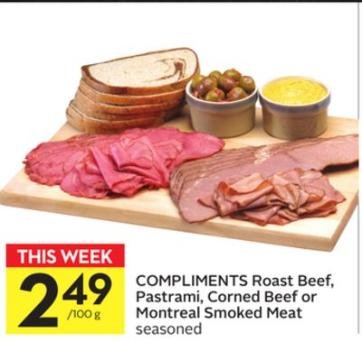 Compliments Roast Beef - Pastrami - Corned Beef or Montreal Smoked Meat