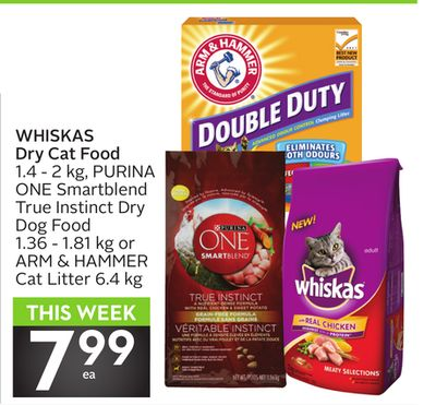 Whiskas Dry Cat Food 1.4 - 2 Kg - Purina One Smartblend True Instinct Dry Dog Food 1.36 - 1.81 Kg or Arm & Hammer Cat Litter 6.4 Kg