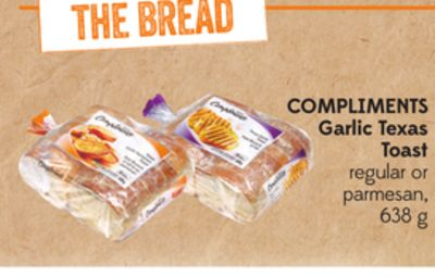 The Bread T Compliments Garlic Texas Toast Regular or Parmesan - 638 g