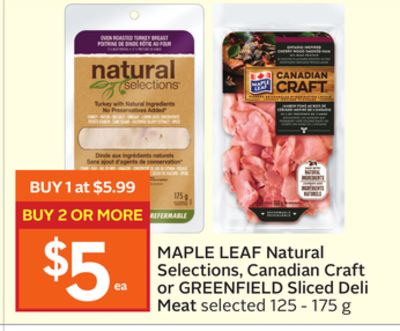 Maple Leaf Natural Selections - Canadian Craft or Greenfield Sliced Deli Meat