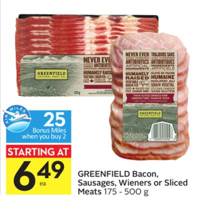 Greenfield Bacon - Sausages - Wieners or Sliced Meats - 25 Air Miles