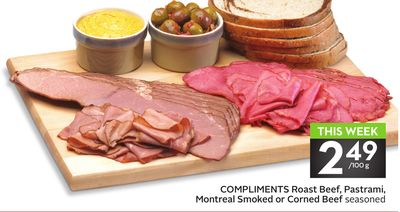 Compliments Roast Beef - Pastrami - Montreal Smoked or Corned Beef