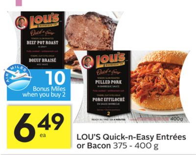 Lou's Quick-n-easy Entrées or Bacon - 10 Air Miles Bonus Miles