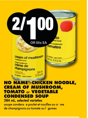 No Name Chicken Noodle - Cream Of Mushroom - Tomato or Vegetable Condensed Soup - 284 mL