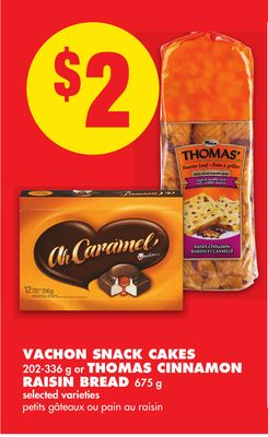 Vachon Snack Cakes 202-336 g or Thomas Cinnamon Raisin Bread 675 g