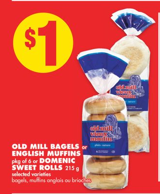 Old Mill Bagels or English Muffins Pkg of 6 or Domenic Sweet Rolls 215 g