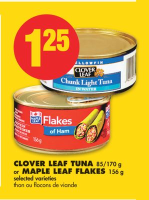 Clover Leaf Tuna - 85/170 g or Maple Leaf Flakes - 156 g