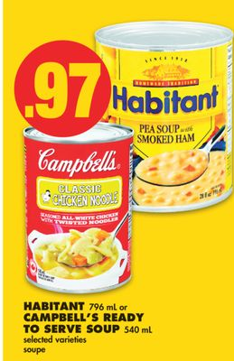 Habitant 796 mL or Campbell's Ready To Serve Soup 540 mL