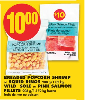 Breaded Popcorn Shrimp or Squid Rings - 908 G/1.02 Kg - Wild Sole or Pink Salmon Fillets - 908 G/1.179 Kg