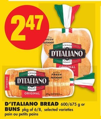 D'italiano Bread - 600/675 g or Buns - Pkg of 6/8